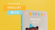 premiera-ksiazki-dla-dzieci-urodziny-misia-wydawnictwa-kinderkulka