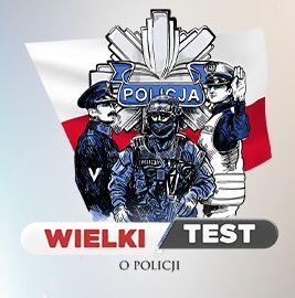 Wielki Test o Policji