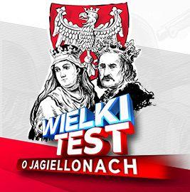 Wielki Test o Jagiellonach